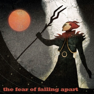 the fear of falling apart