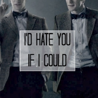 i'd hate you if i could