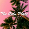 The Only Place