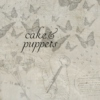 cake & puppets