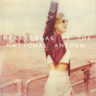 Heartbreak is the National Anthem