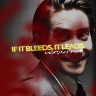 if it bleeds, it leads