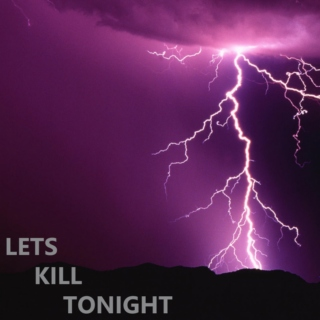 lets kill tonight