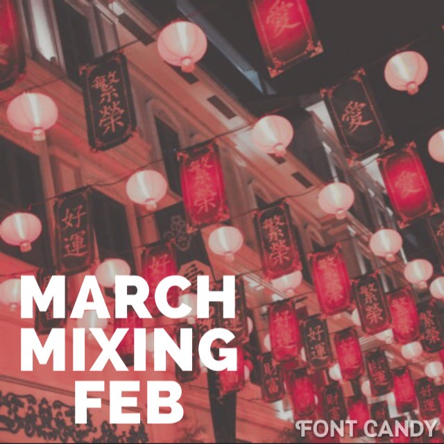 March Mixing Feb