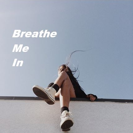 Breath Me In