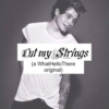 Cut My Strings