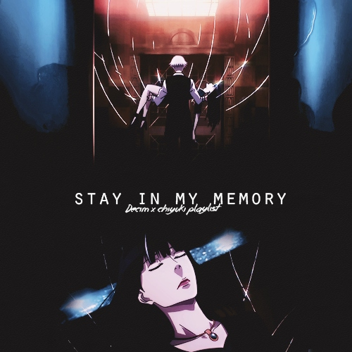 Stay In My Memory.