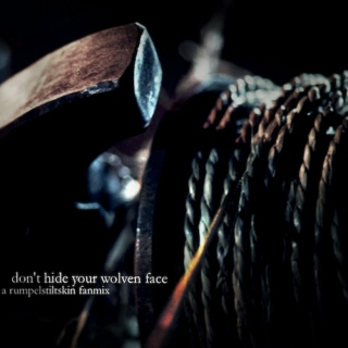 don't hide your wolven face (a rumpelstiltskin fanmix)