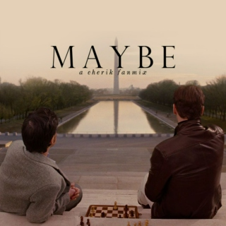 maybe;