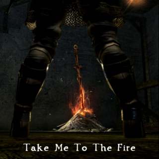 Take Me to the Fire
