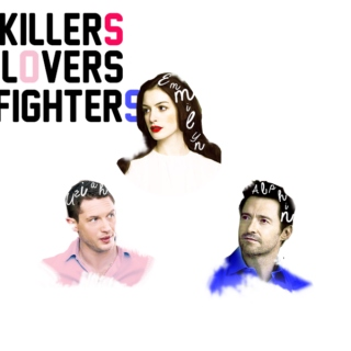 Killers, lovers, fighters