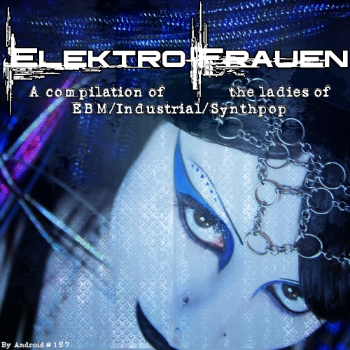 ElektroFrauen: A compilation of the ladies of EBM/Industrial/Synthpop