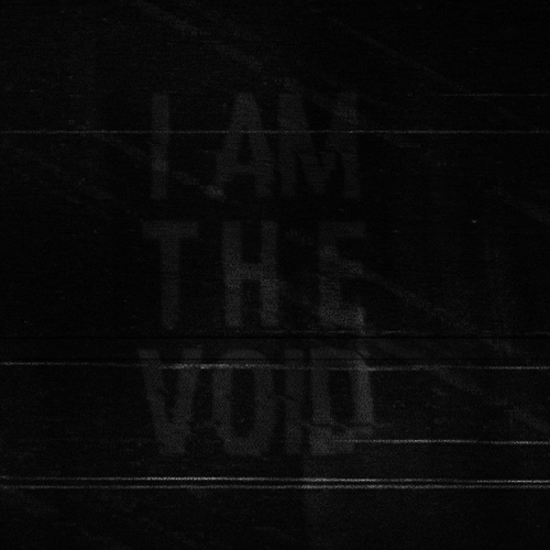 I AM THE VOID