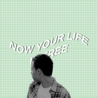 now your life is free