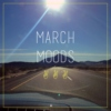 March Moods