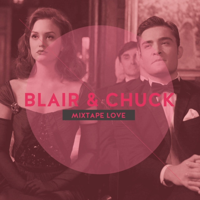 A Gossip Girl Mixtape Love | Songs for Chuck & Blair