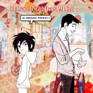 diagnosis: [brotherly] love. (a hidashi fanmix)