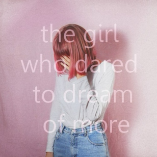 the girl who dared to dream of more
