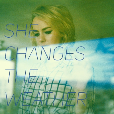 She Changes the Weather