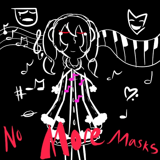No More Masks | A LunaticLunado Fanmix