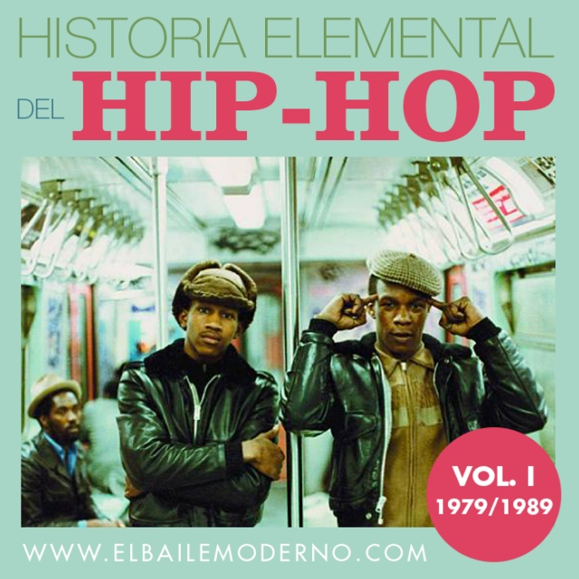 Historia Elemental Del Hip Hop Vol. 1
