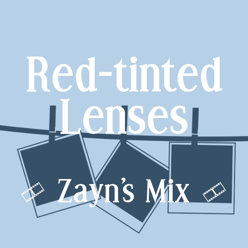 Red-tinted Lenses - Zayn's Mix