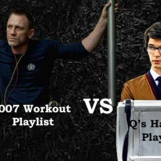 007's Workout playlist VS. Q's Hacking Playlist