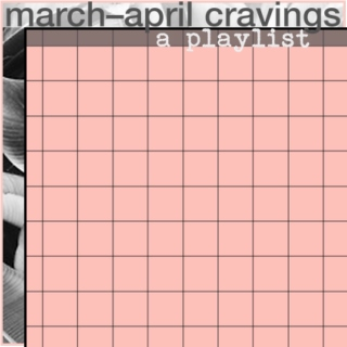 march—april cravings