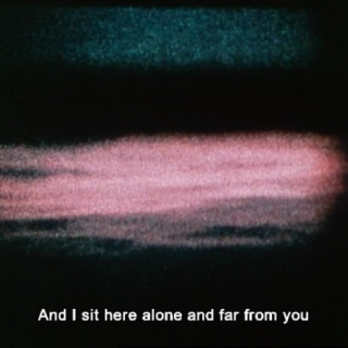 Alone And Far From You