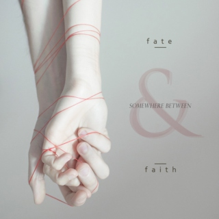 Fate and Faith