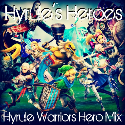 Youtube Warriors Come Out And Play: Hyrule's Heroes: Hyrule Warriors Hero Mix