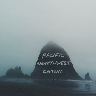 pacific northwest gothic