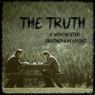 The Truth: A Winchester Brothers Playlist