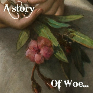 A story of woe...