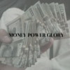 money power glory