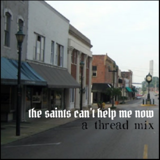 the saints can't help me now - a mix