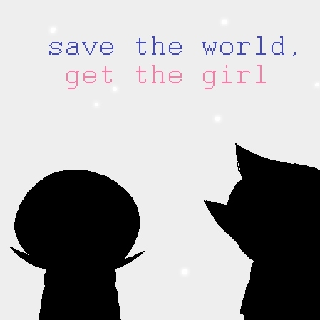 save the world, get the girl