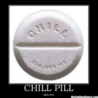 Doctor's Advice:TAKE A CHILL PILL
