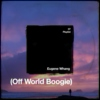 OFF WORLD Boogie by Eugene Whang