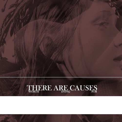 there are causes worth dying for