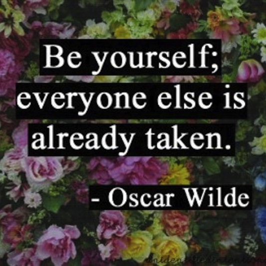 Just be yourself:)