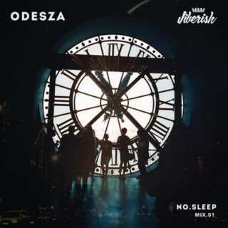 ODESZA - NO.SLEEP - Mix.01