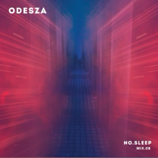 ODESZA: NO.SLEEP - Mix.08