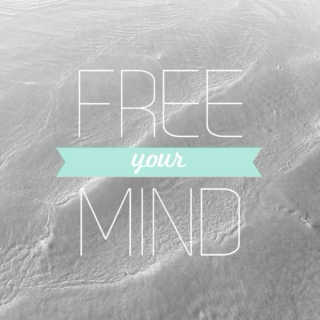 close your eyes and free your mind.