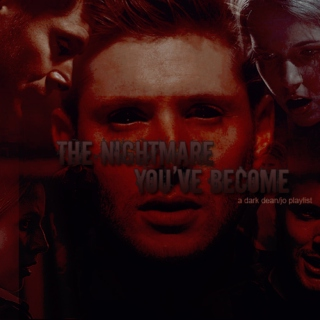 the nightmare you've become - a demon!dean/jo mix