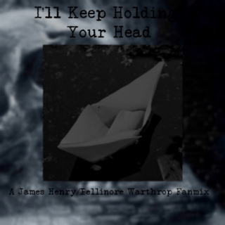 I'll Keep Holding Your Head