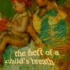 the heft of a child's breath