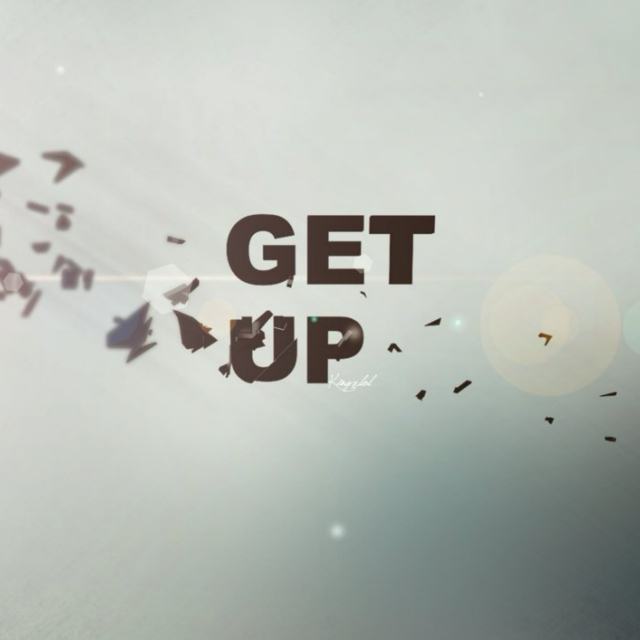 Get the fuck up