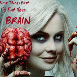 I'll Eat Your Brain(An iZombie Mix)