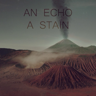 An Echo, A Stain